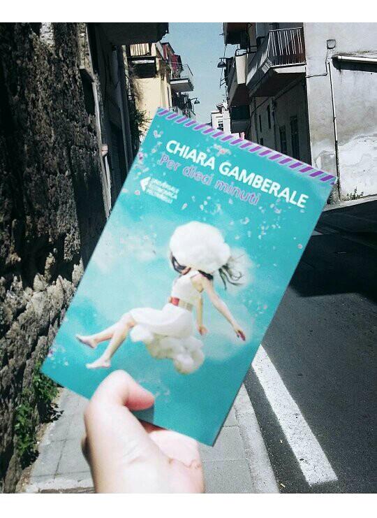PER DIECI MINUTI di Chiara Gamberale